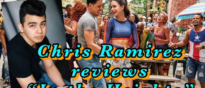"""Chris Ramirez reviews """"In the Heights"""""""