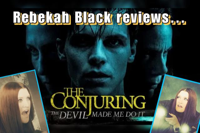 "Rebekah Black reviews ""The Conjuring: The Devil Made Me Do It"""